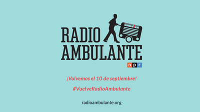¡Regresa Radio Ambulante!