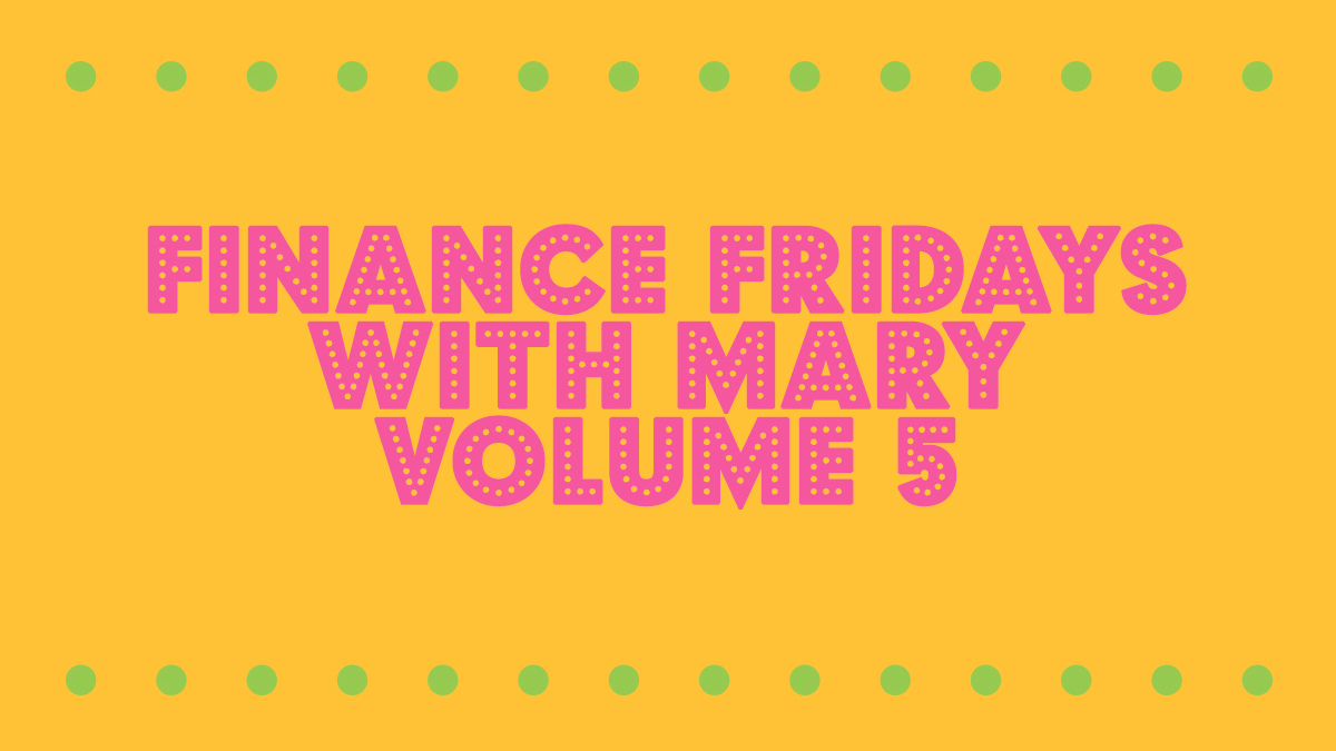 Finance Fridays With Mary, Volume 5: Why Fees Matter