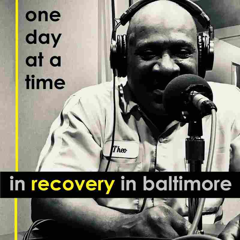 One day at a time. Recovery in Baltimore Podcast.
