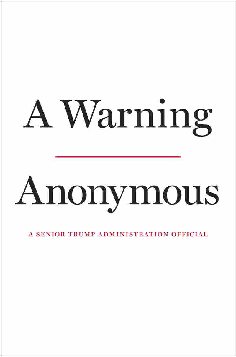 The author of The New York Times' op-ed we Am Part of a Resistance Inside a Trump Administration has combined a new book called A Warning, scheduled to be published Nov. 19.