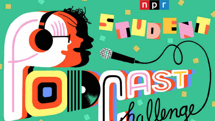 The NPR Student Podcast Challenge Is Back!