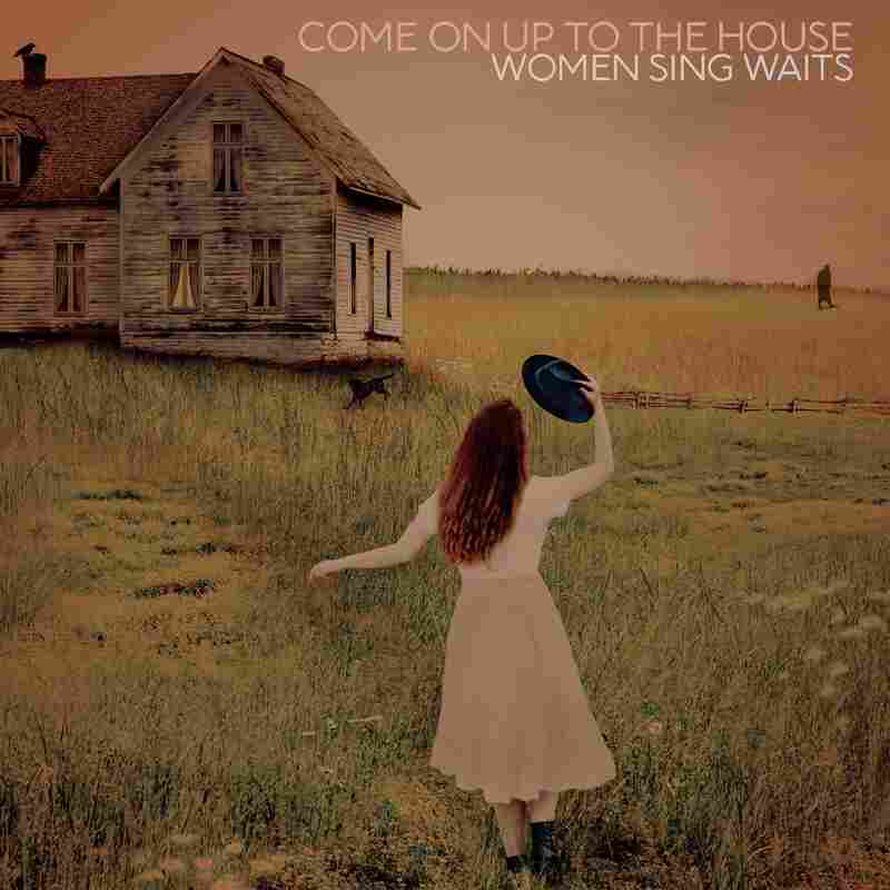 The new female-fronted album 'Come Up On to the House: Women Sing Waits.'