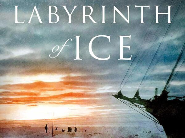 Labyrinth of Ice: The Triumphant and Tragic Greely Polar Expedition, by Buddy Levy