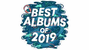 NPR Music's 25 Best Albums Of 2019