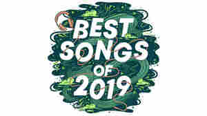 NPR Music's 25 Best Songs Of 2019