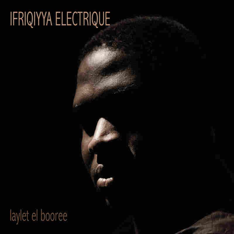 Ifriqiyya Electrique, Laylet El Booree