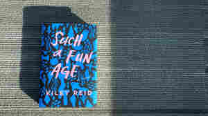 'Such A Fun Age' Is A Complex, Layered Page-Turner