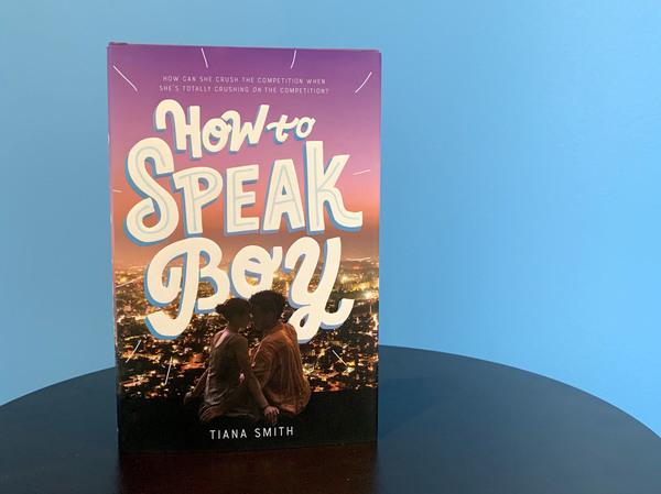 How to Speak Boy, by Tiana Smith