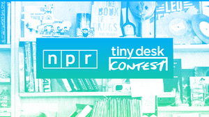 NPR Music's Sixth Annual Tiny Desk Contest Announced Today