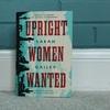 In A Dark Future, These 'Upright Women' Bring Hope
