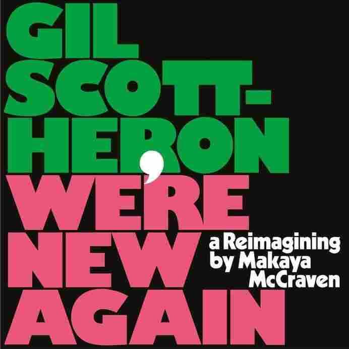 Gil Scott-Heron, 'We're New Again: A Reimagining by Makaya McCraven'