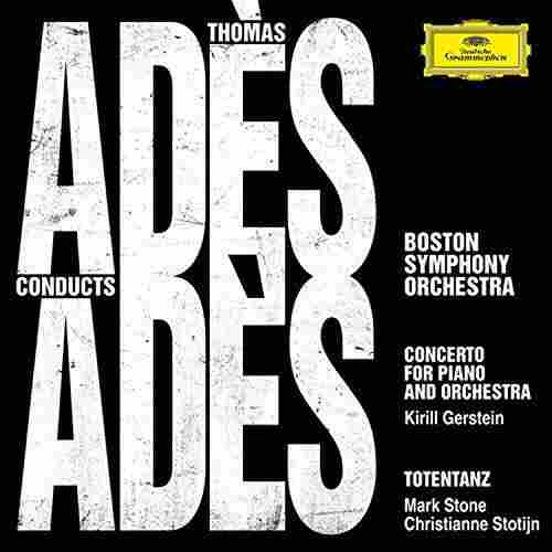 Thomas Adès, 'Adès Conducts Adès'