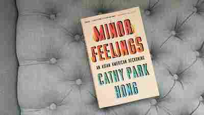 In 'Minor Feelings,' Asian American Racial Trauma Is Laid Bare