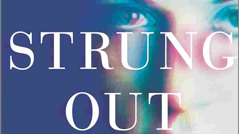 'Strung Out' Tackles Pain, Stigma And Shame Of Drug Use
