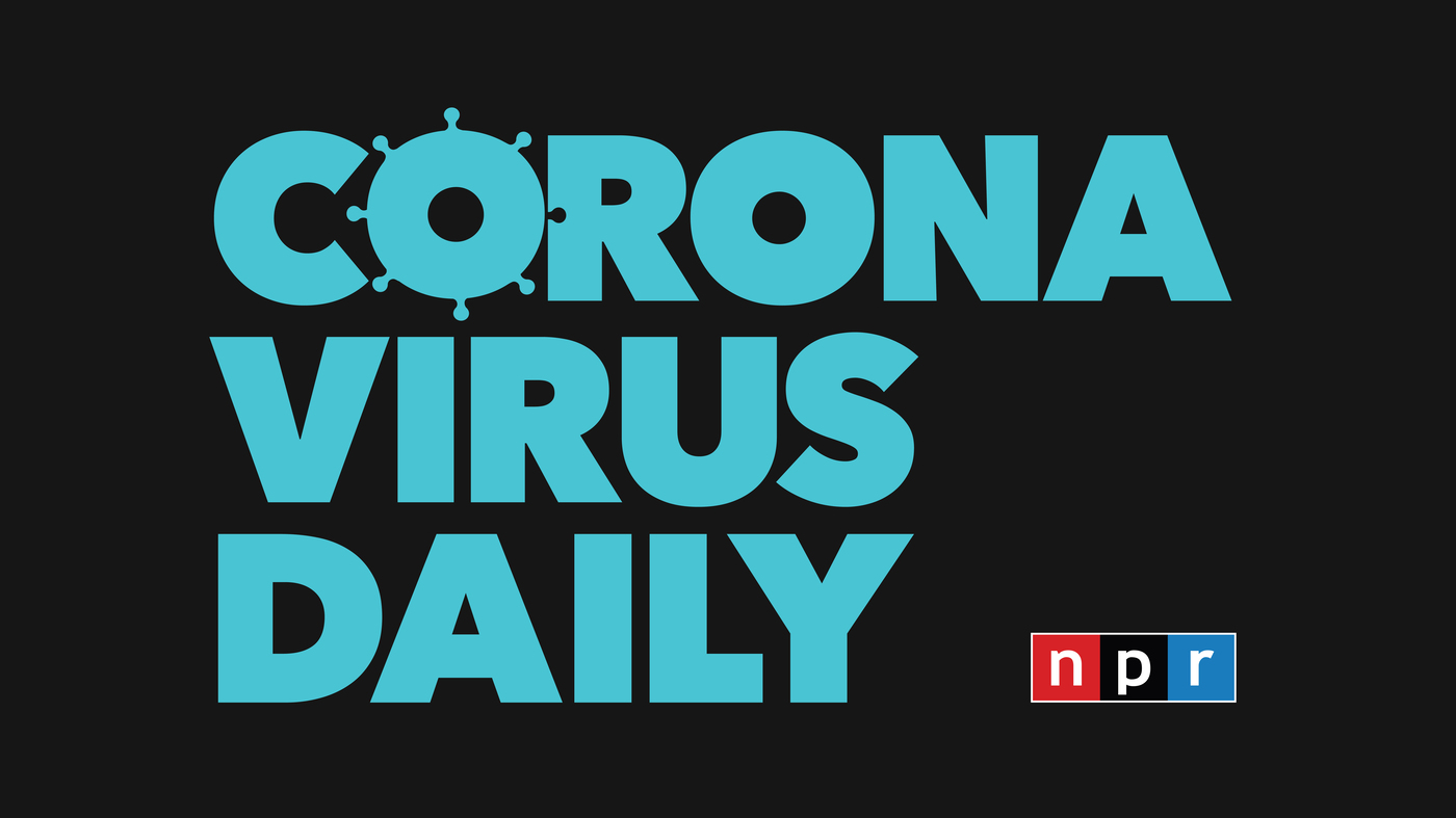 Introducing NPR's Daily Update On Coronavirus News