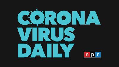 Introducing NPR's Daily Update On Coronavirus News