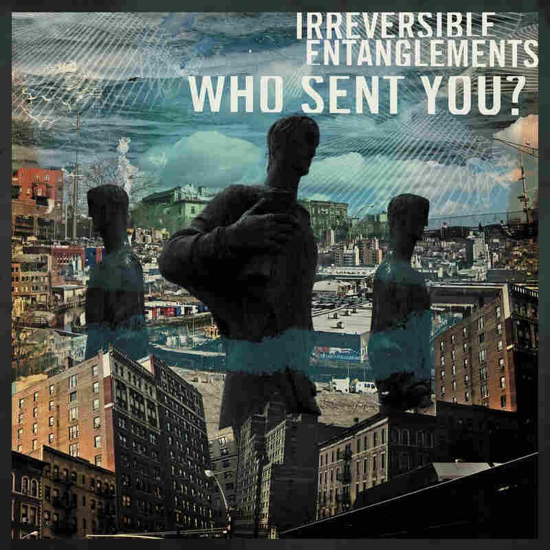 Irreversible Engtanglements, 'Who Sent You?'