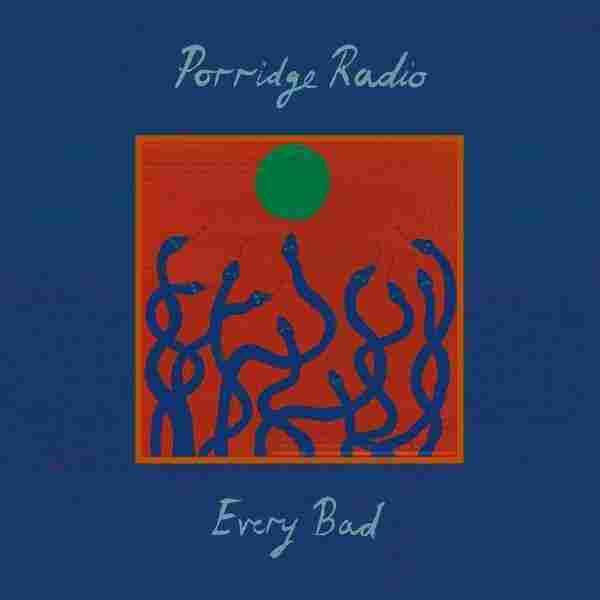 Porridge Radio, 'Every Bad'