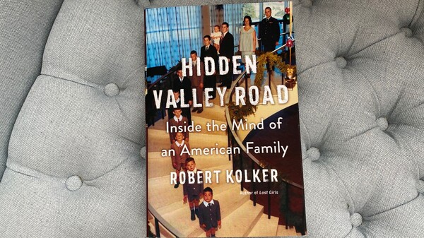 Hidden Valley Road: Inside the Mind of an American Family, by Robert Kolker