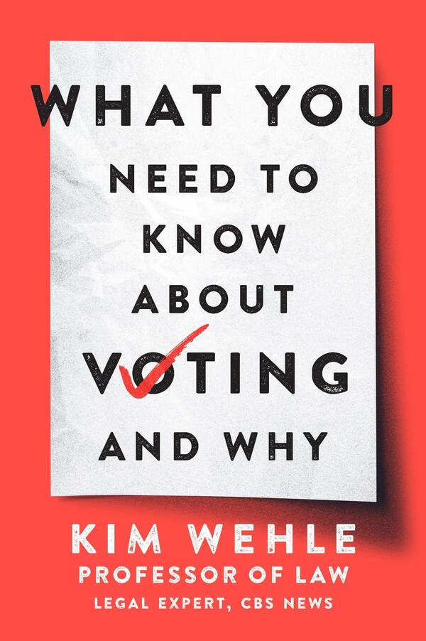 What You Need to Know About Voting — and Why, by Kim Wehle