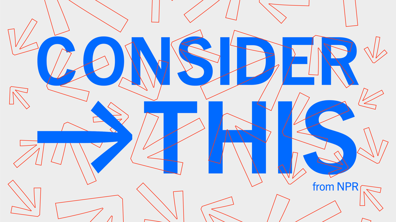 'Consider This,' A PM News Podcast With Kelly McEvers & 'All Things Considered' Hosts