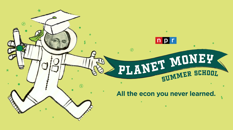 Planet Money Summer School Is in Session