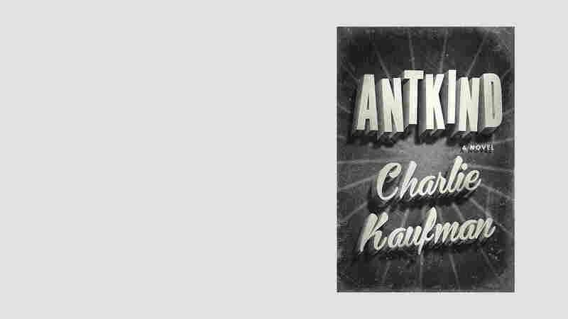 If Surprise Makes A Great Novel, 'Antkind' Is A Great Novel