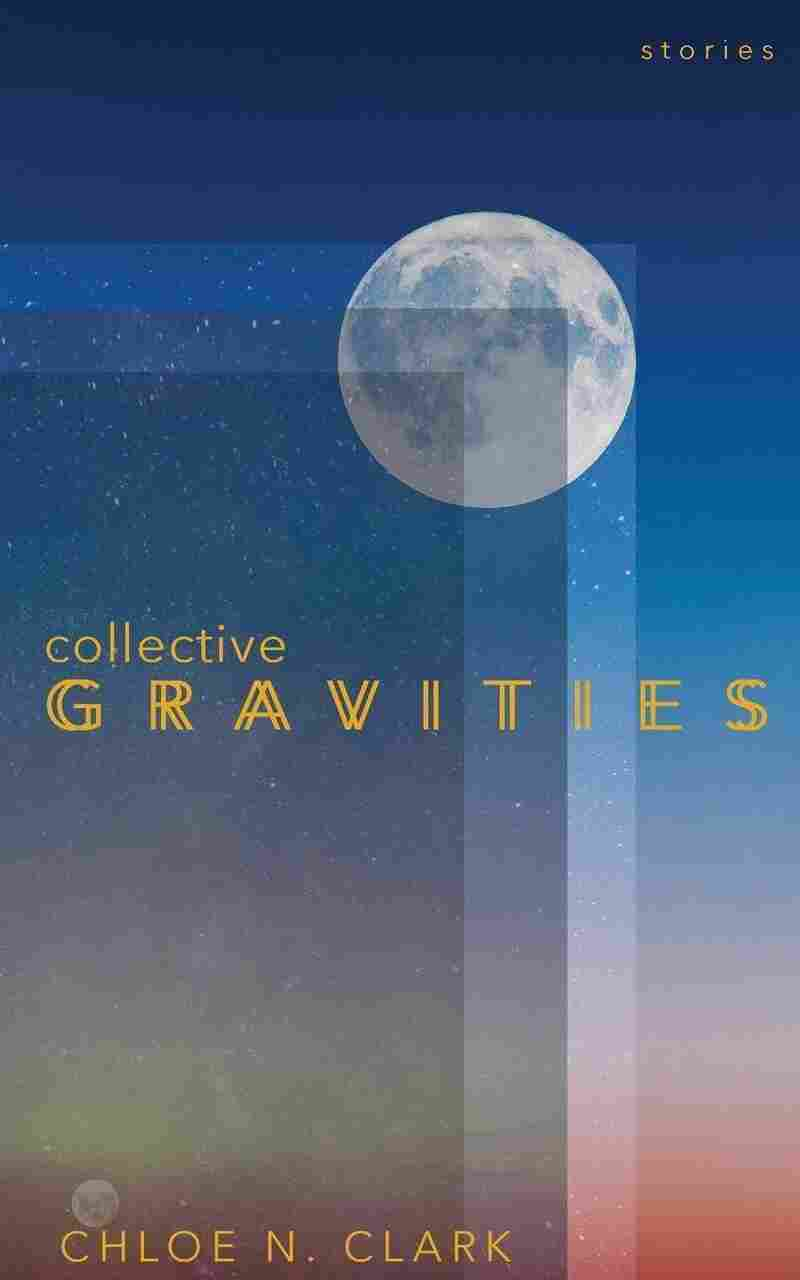 Collective Gravities, by Chloe N. Clark