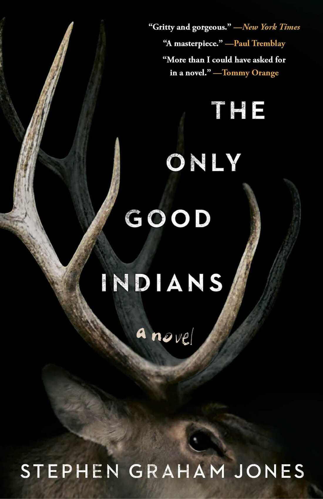 The Only Good Indians, by Stephen Graham Jones