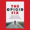 To Stop Deadly Overdoses, 'The Opioid Fix' Urges Better Use Of Tools We Already Have