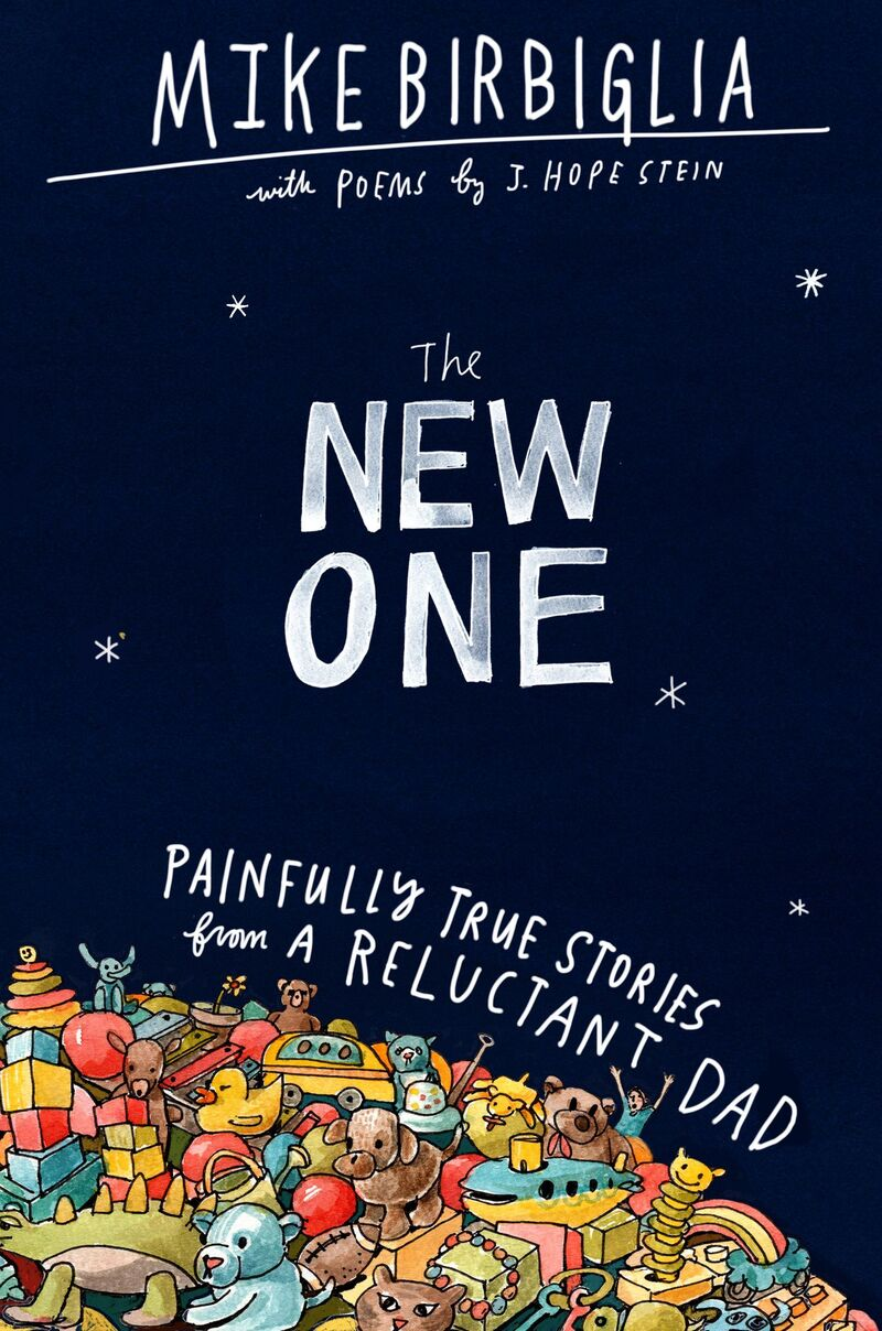 The New One, by Mike Birbiglia and J. Hope Stein