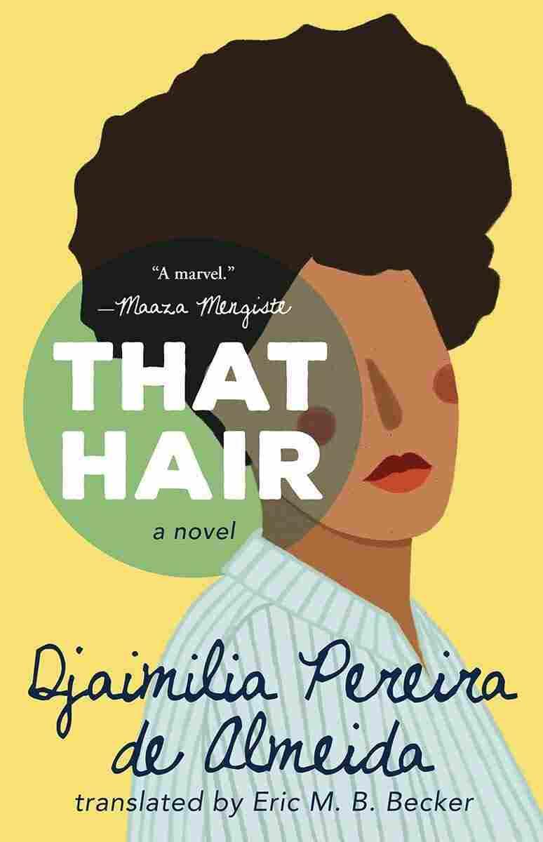 That Hair, by Djaimilia Pereira de Almeida