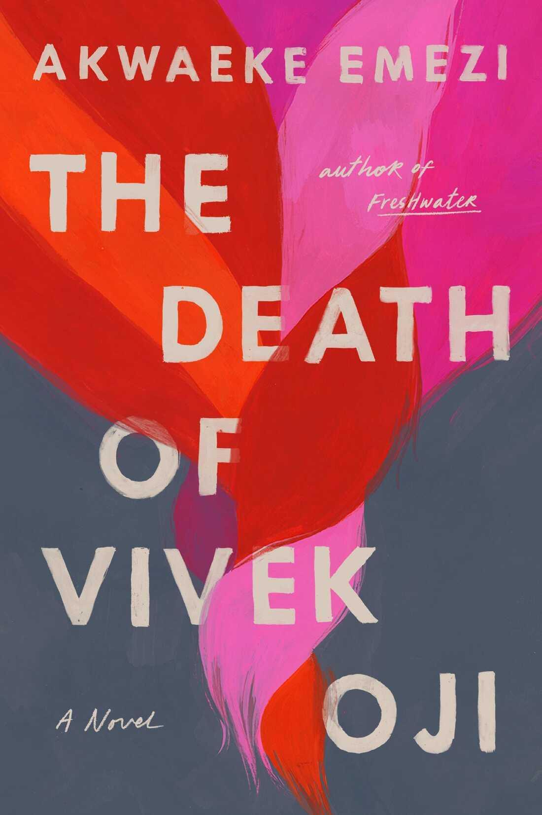 The Death of Vivek Oji, by Akwaeke Emezi