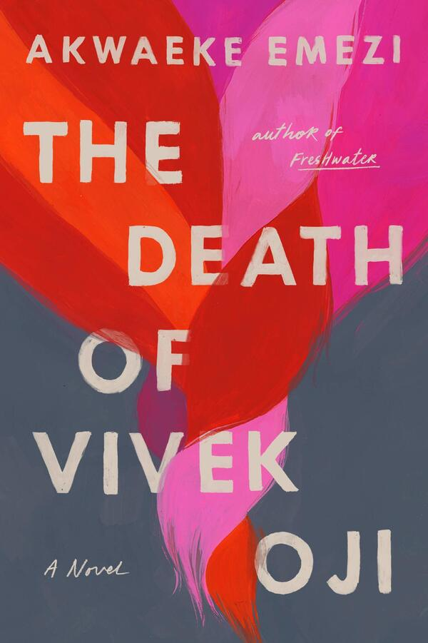 The Death of Vivek Oji, by Akwaeke Emezi