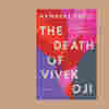 Love Triumphs Over Death In 'The Death Of Vivek Oji'