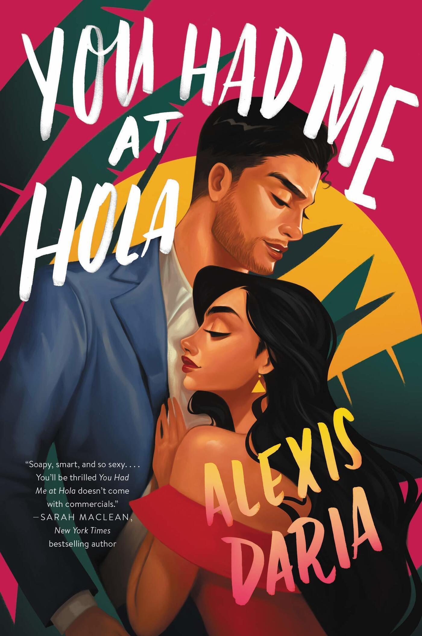 You Had Me at Hola, by Alexis Daria