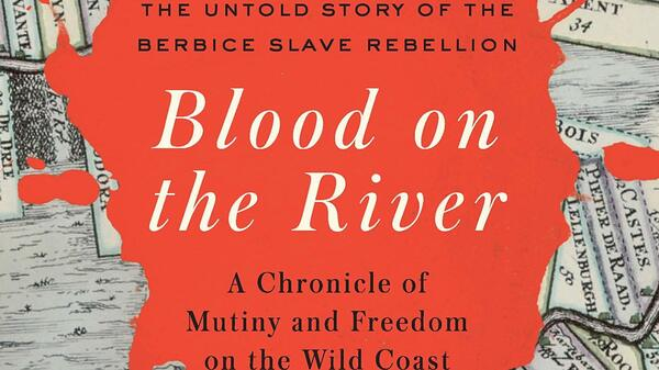 In 'Blood On The River,' The Berbice Rebellion Foreshadows Later Insurgencies