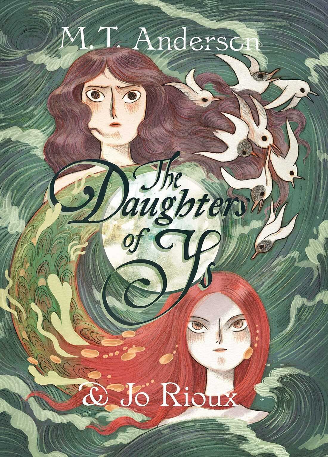 The Daughters of Ys, by M.T. Anderson and Jo Rioux