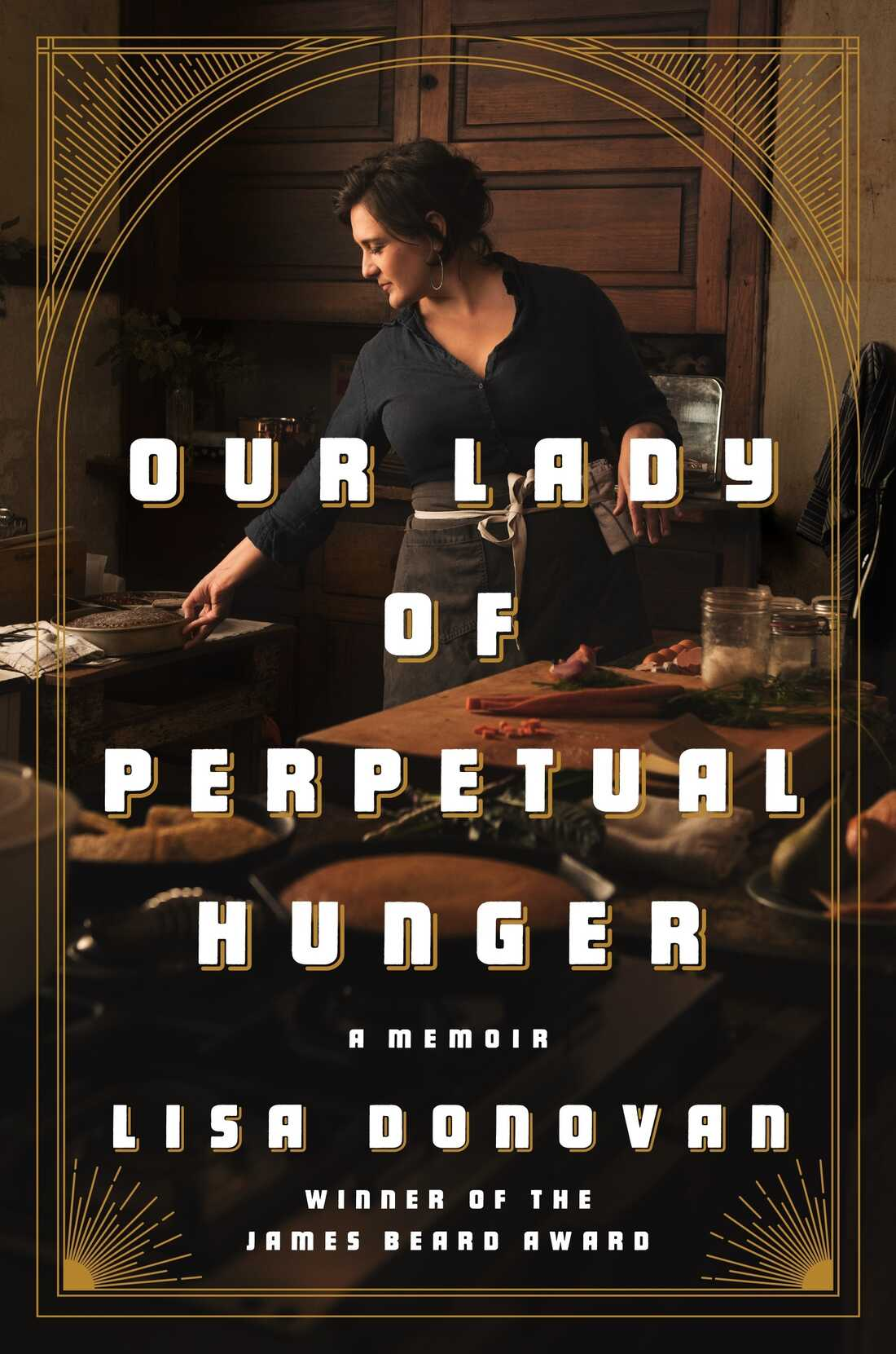 Our Lady of Perpetual Hunger, by Lisa Donovan
