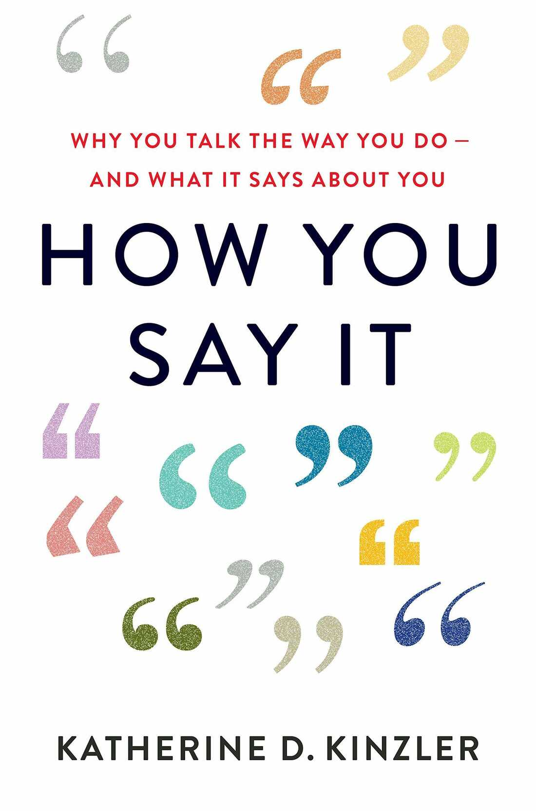 How You Say It, by Katherine D. Kinzler