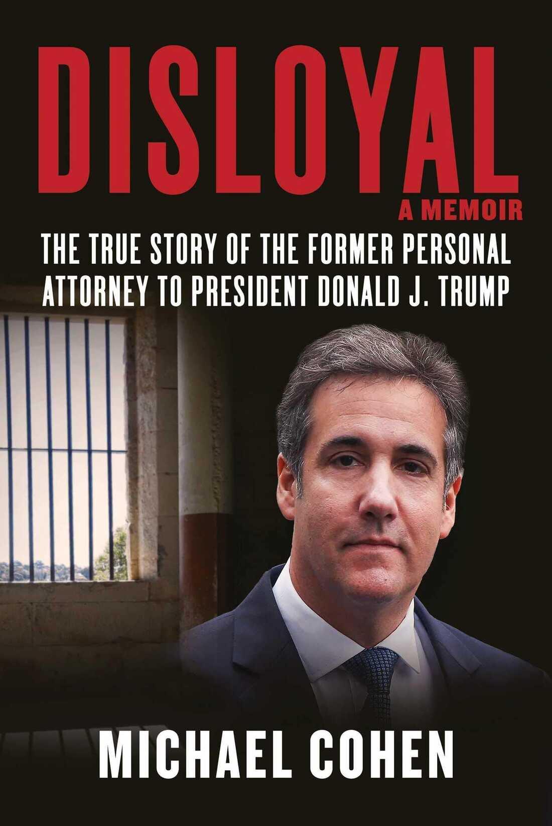 Disloyal, by Michael Cohen