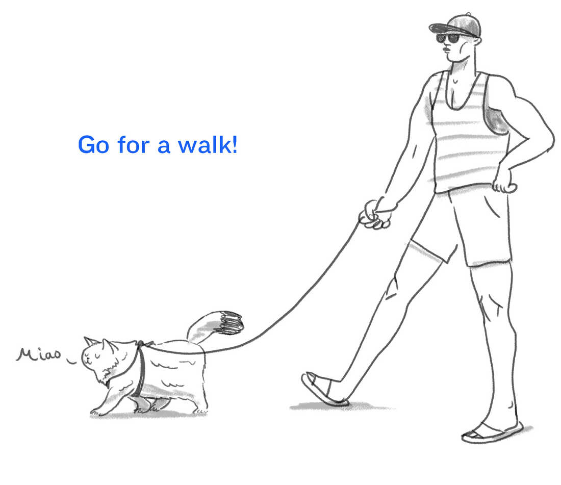 Go for a walk.