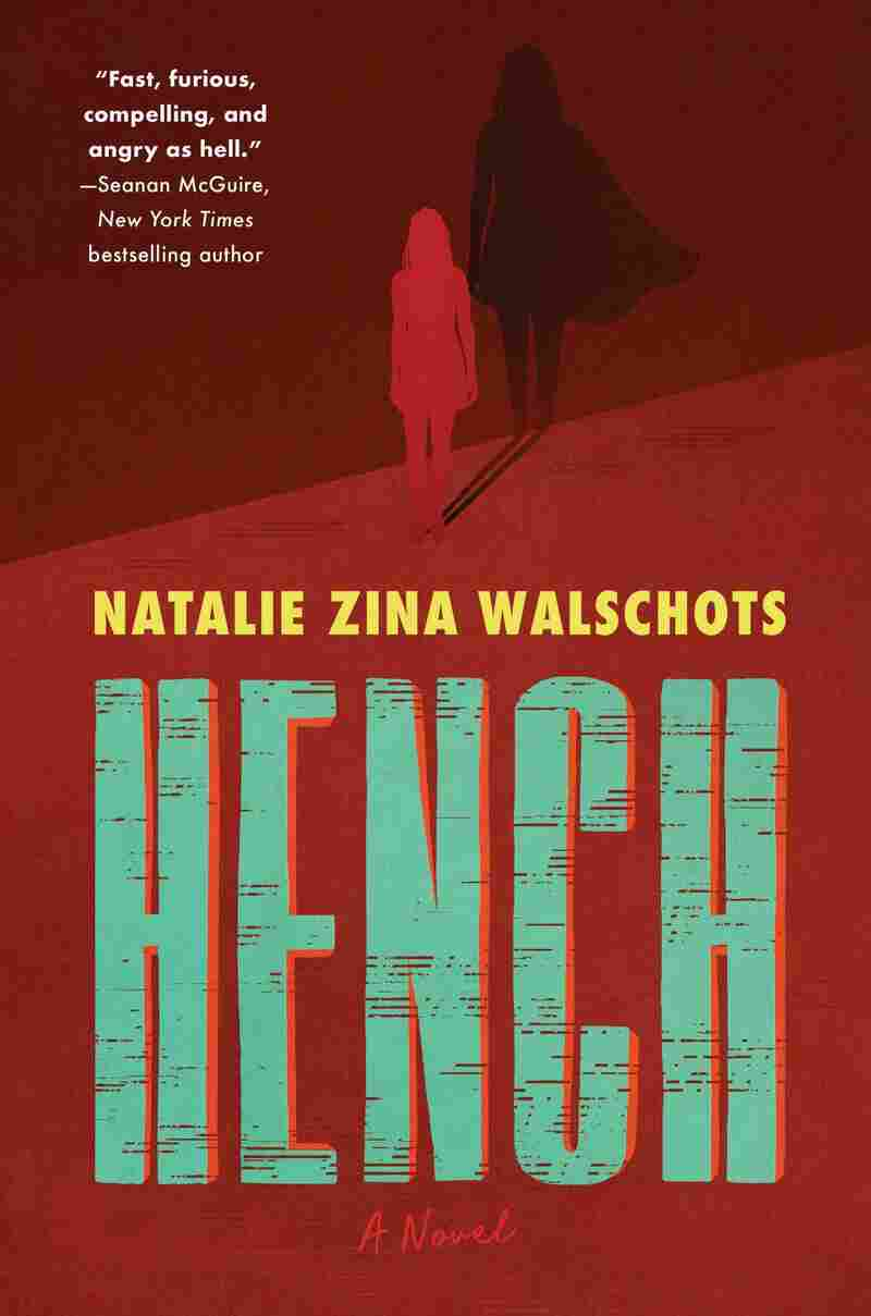 Hench, by Natalie Zina Walschots