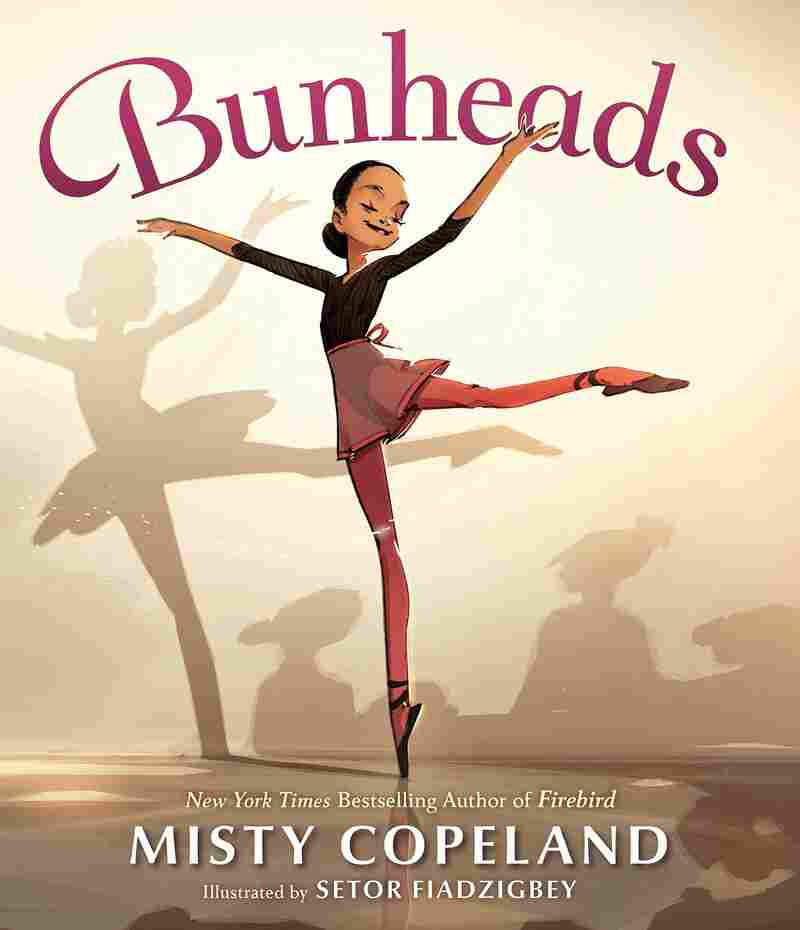 Bunheads, by Misty Copeland and Setor Fiadzigbey