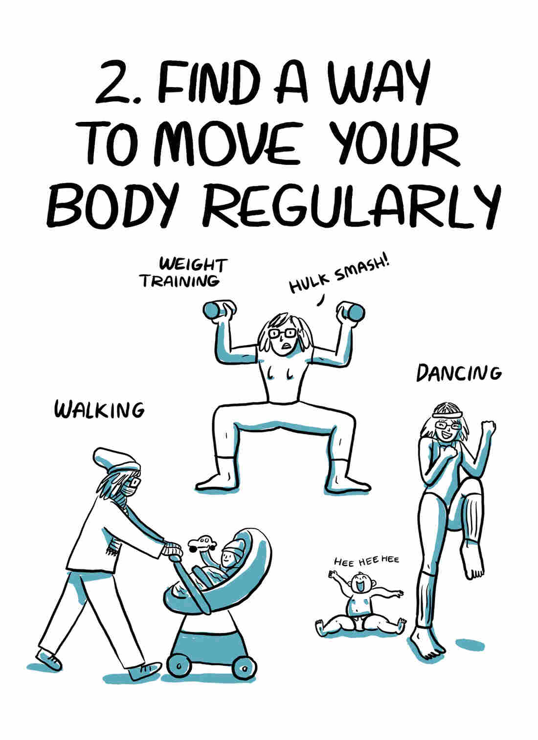 2. Find a way to move your body regularly.