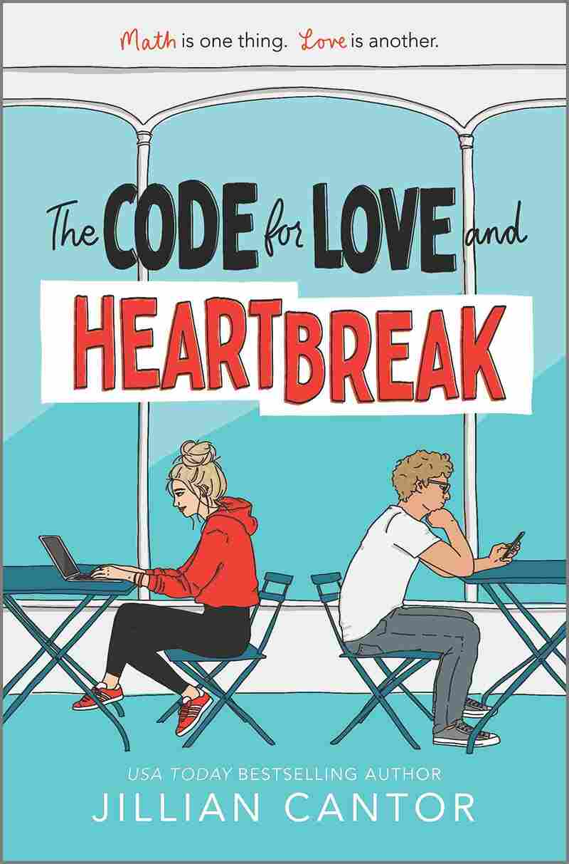 The Code for Love and Heartbreak, by Jillian Cantor