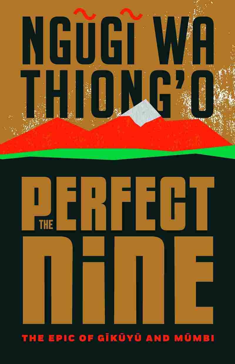 The Perfect Nine, by Ngugi wa Thiong'o