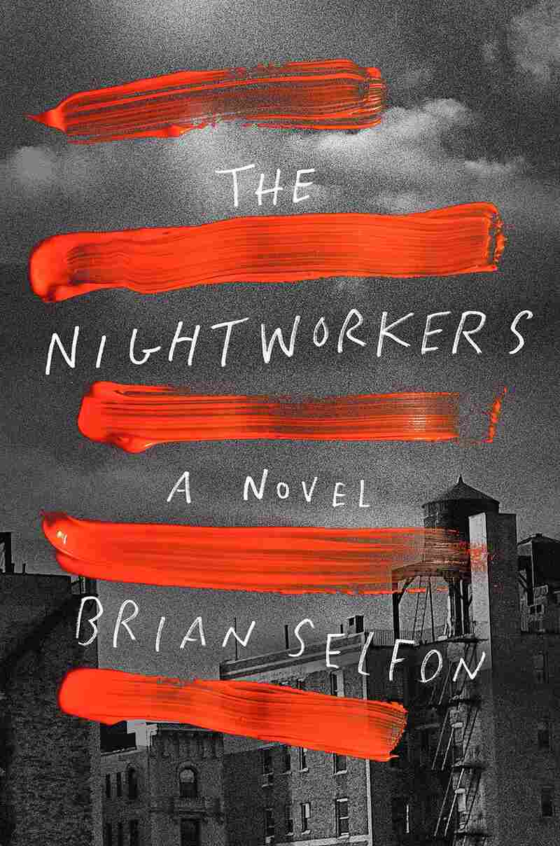 The Nightworkers, by Brian Selfon