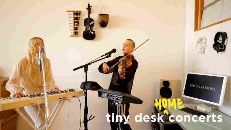 Gracie And Rachel: Tiny Desk (Home) Concert