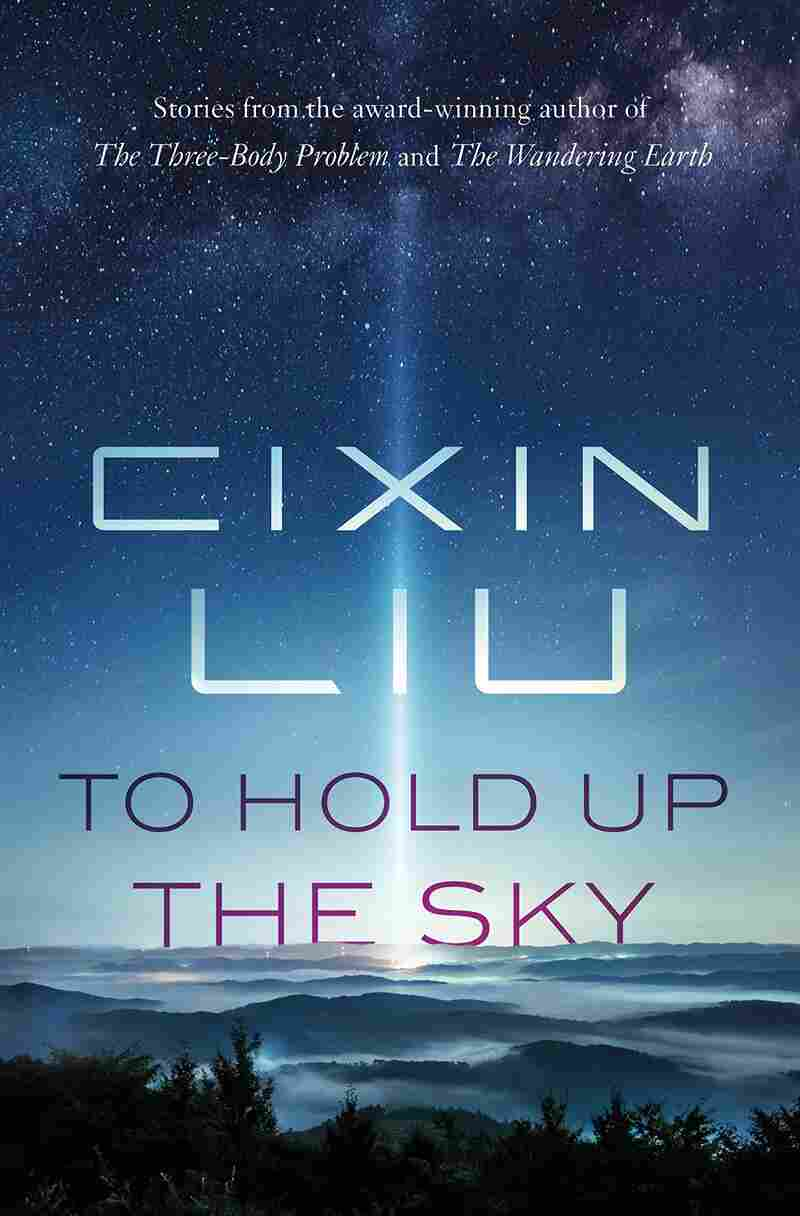 To Hold Up the Sky, by Cixin Liu